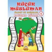 Küçük Müslüman 1 - İbadet ve Değerler Boyama Kitabı
